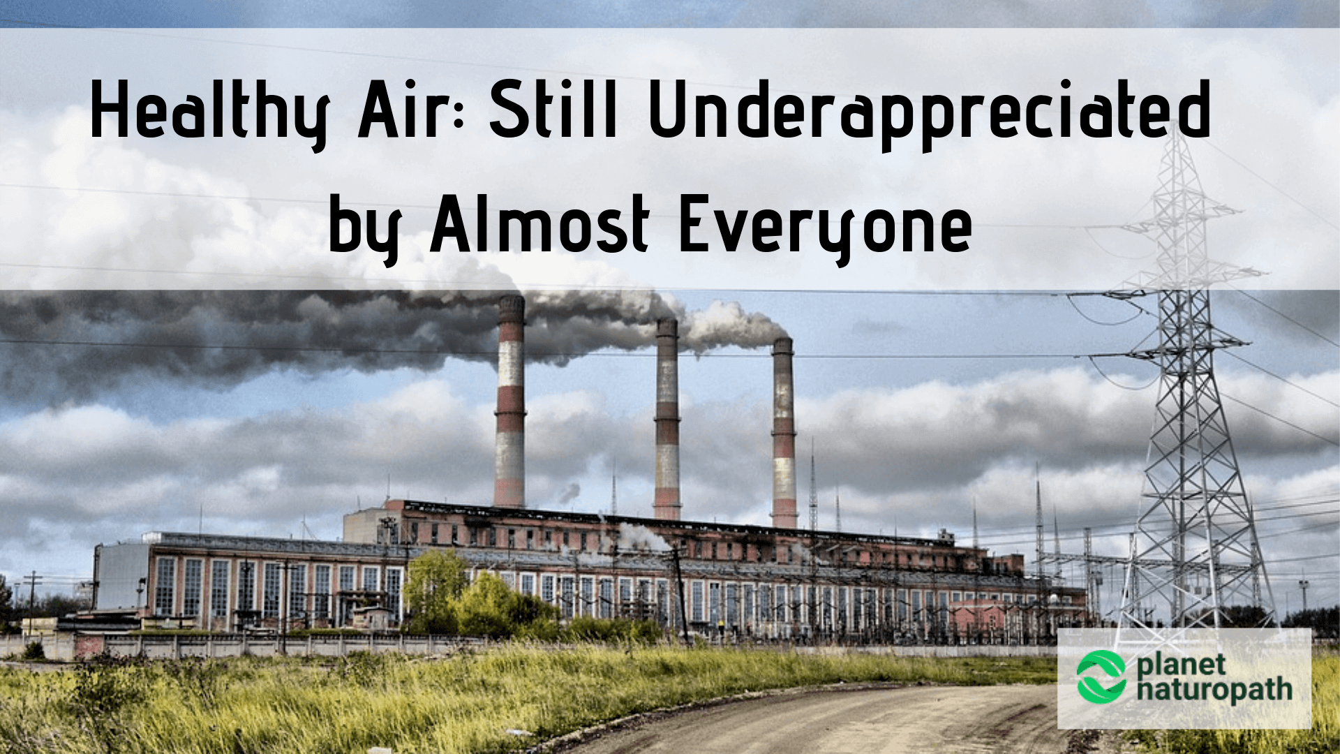 Healthy-Air-Still-Underappreciated-by-Almost-Everyone