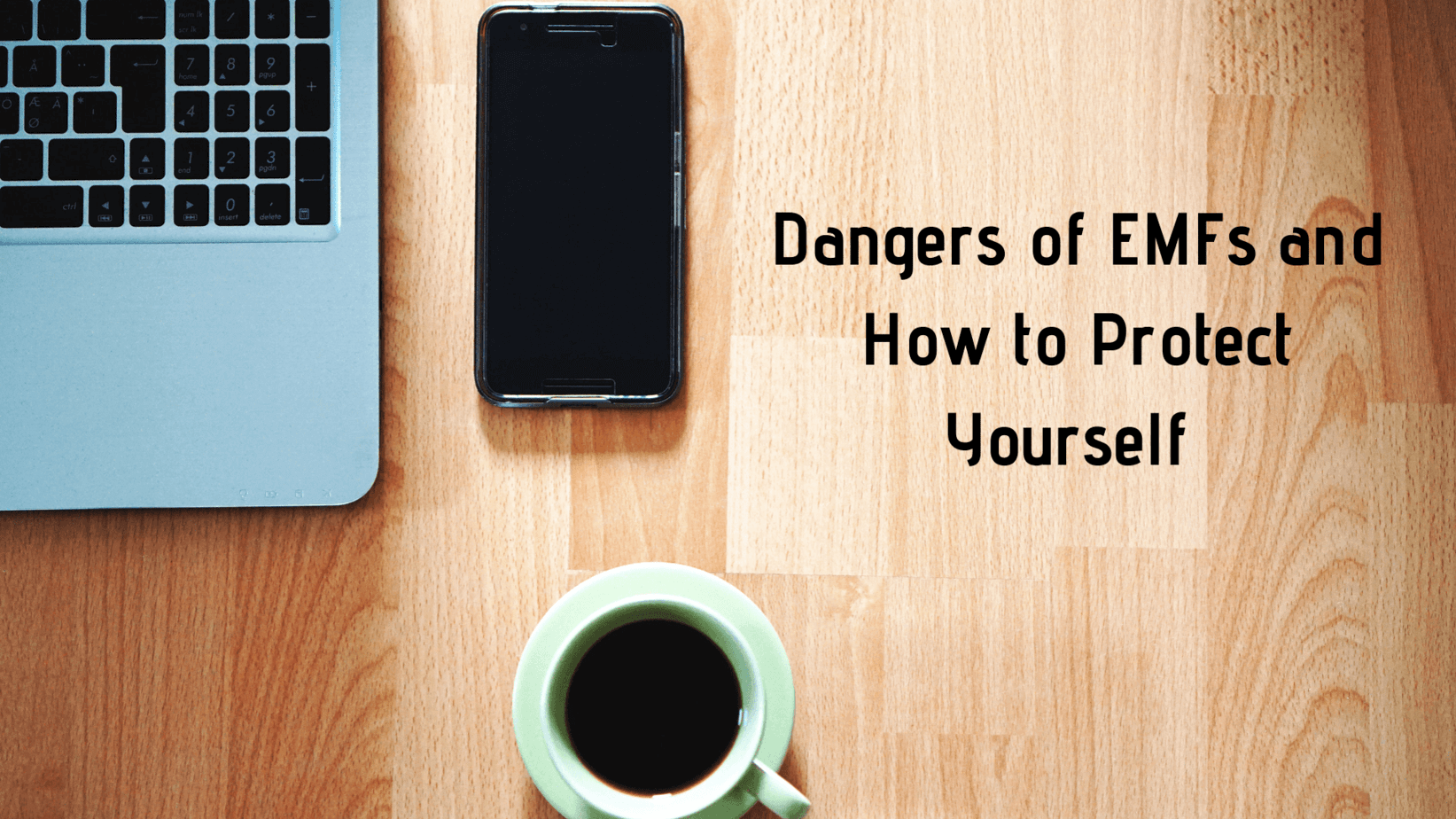 Dangers-of-EMFs-and-How-to-Protect-Yourself