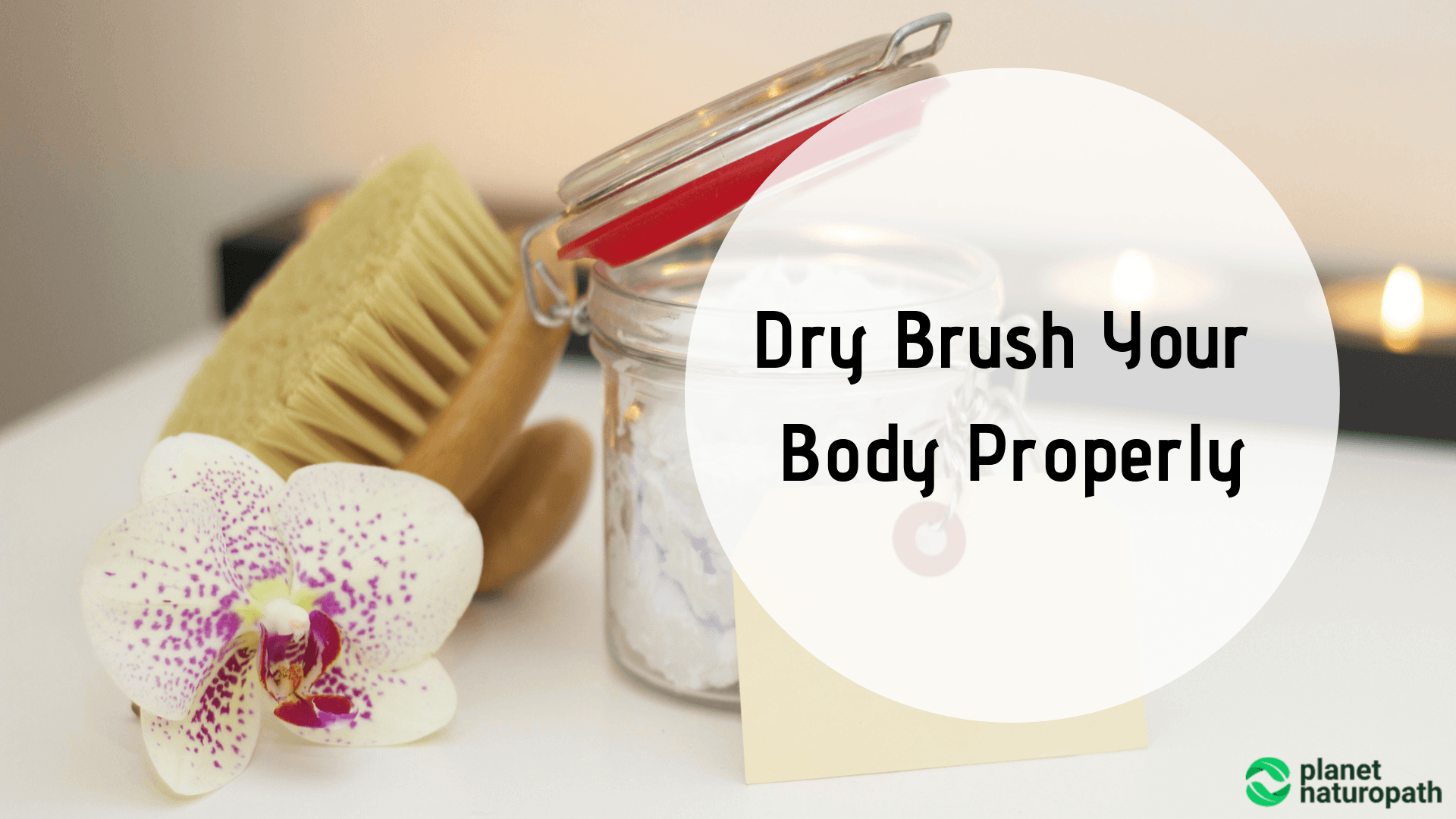 Dry-Brush-Your-Body-Properly