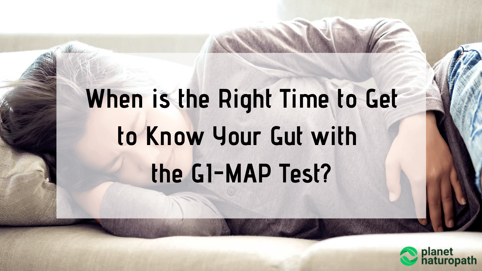 When-is-the-Time-to-Get-to-Know-Your-Gut-with-the-GI-MAP-Test