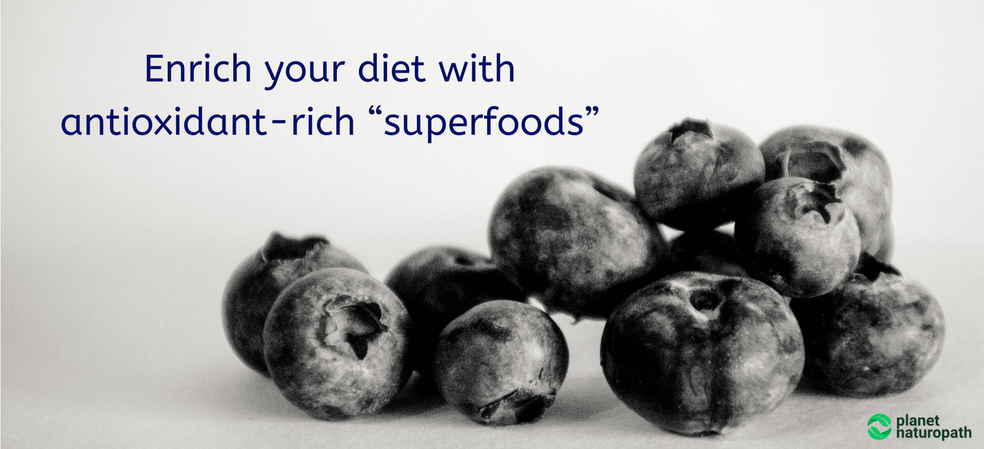 "Enrich-your-diet-with-antioxidant-rich-""superfoods"""