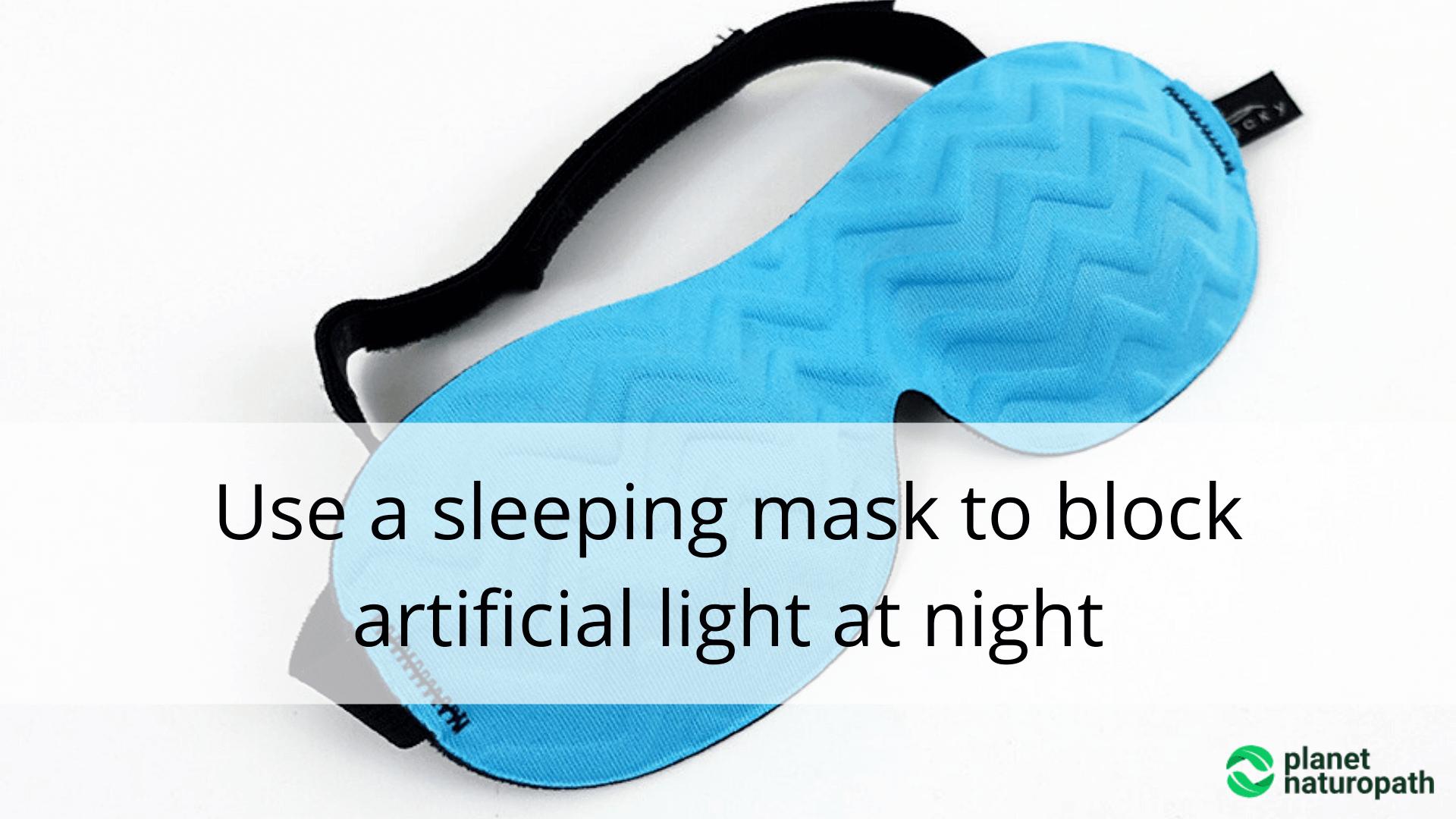 Use-a-sleeping-mask