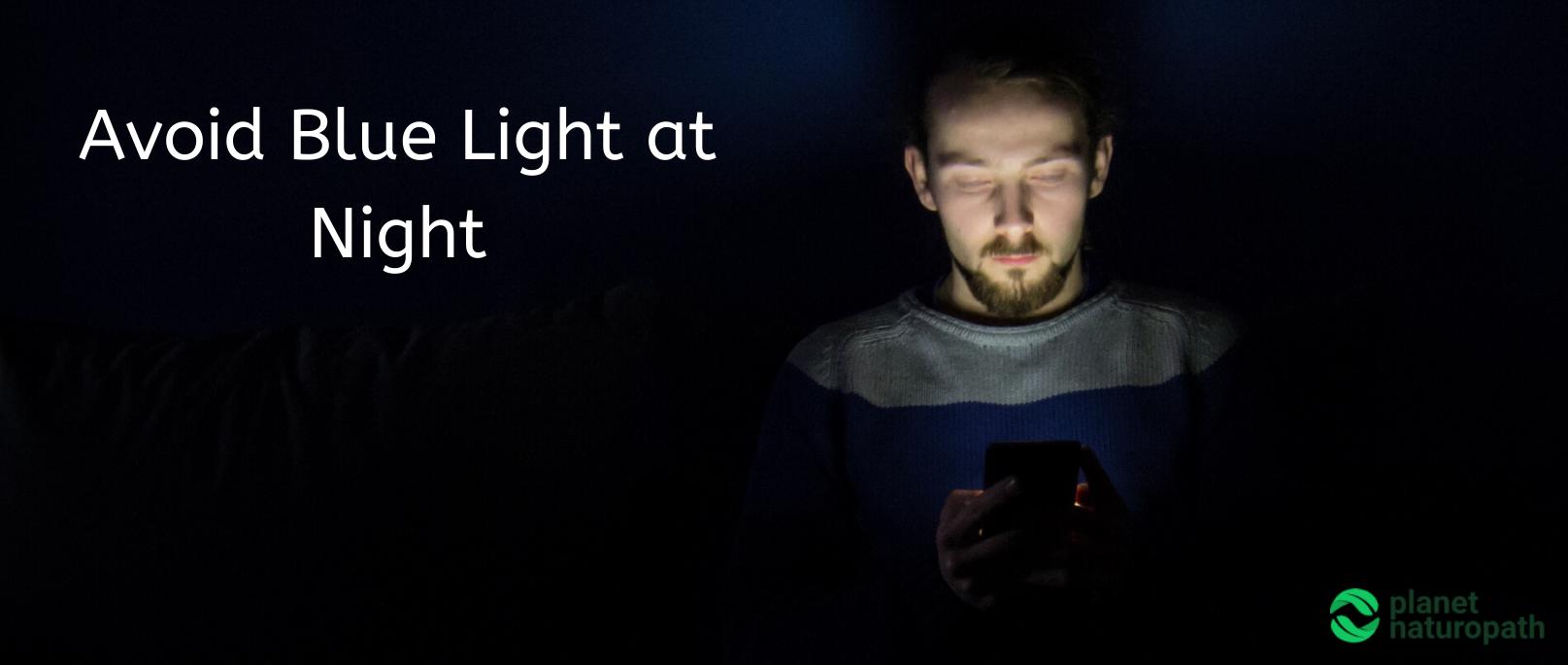 Avoid Blue Light at Night