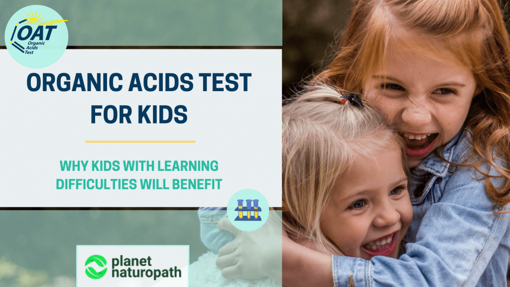 Organic-Acids-Test-for-Kids-why-kids-with-learning-difficulties-will-benefit
